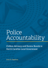 Police Accountability: Civilian Advisory and Review Boards in North Carolina Local Government Cover Image