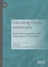 Educating Greek Americans: Historical Perspectives and Contemporary Pathways Cover Image