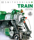 Train: The Definitive Visual History Cover Image