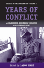 Years of Conflict: Adolescence, Political Violence and Displacement (Forced Migration #25) Cover Image