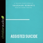 Talking Points: Assisted Suicide Lib/E Cover Image