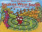 Snakes Wear Socks Cover Image
