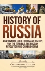 History of Russia: A Captivating Guide to Russian History, Ivan the Terrible, The Russian Revolution and Cambridge Five Cover Image