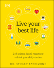 Live Your Best Life: 219 Science-based Reasons to Rethink Your Daily Routine Cover Image