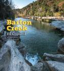 Barton Creek (River Books, Sponsored by The Meadows Center for Water and the Environment, Texas State University) Cover Image