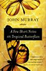 A Few Short Notes on Tropical Butterflies: Stories Cover Image
