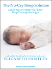 The No-Cry Sleep Solution: Gentle Ways to Help Your Baby Sleep Through the Night Cover Image