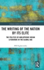 The Writing of the Nation by Its Elite: The Politics of Anglophone Indian Literature in the Global Age Cover Image