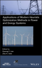 Applications of Modern Heuristic Optimization Methods in Power and Energy Systems (IEEE Press Power Engineering) Cover Image