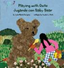 Playing with Osito - Jugando con Baby Bear: bilingual English and Spanish (Kids' Books from Here and There) Cover Image