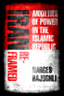 Iran Reframed: Anxieties of Power in the Islamic Republic (Stanford Studies in Middle Eastern and Islamic Societies and) Cover Image