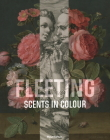 Fleeting - Scents in Colour Cover Image