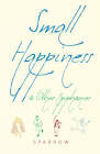 Small Happiness & Other Epiphanies Cover Image