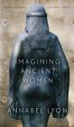 Imagining Ancient Women (CLC Kreisel Lecture) Cover Image