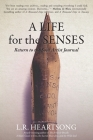A Life for the Senses: Return to the Soul Artist Journal Cover Image