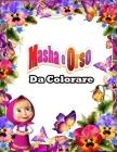 Masha e Orso da colorare: Tutti felici con questo libro da colorare di Masha e Orso, i personaggi molto amati dai Bambini Cover Image