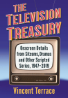 The Television Treasury: Onscreen Details from Sitcoms, Dramas and Other Scripted Series, 1947-2019 Cover Image