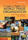 The Law and Policy of the World Trade Organization: Text, Cases and Materials Cover Image