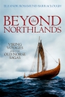 Beyond the Northlands: Viking Voyages and the Old Norse Sagas Cover Image