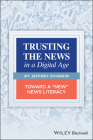 Trusting the News in a Digital Age: Toward a New News Literacy Cover Image