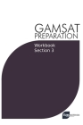 GAMSAT Preparation Workbook Section 3: GAMSAT Style Questions and Step-By-Step Solutions Cover Image