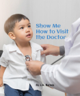 Show Me How to Visit the Doctor Cover Image