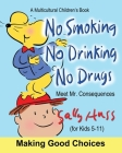 No Smoking, No Drinking, No Drugs: (a Children's Multicultural Book) Cover Image