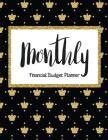 Monthly Financial Budget Planner: 2018 Bill Organizer Notebook, Budget Organizer, Bill Paying Notebook, Business Money Personal Finance Journal Planni Cover Image