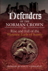 Defenders of the Norman Crown: Rise and Fall of the Warenne Earls of Surrey Cover Image