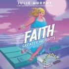 Faith: Greater Heights Lib/E Cover Image