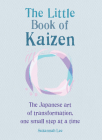 The Little Book of Kaizen: The Japanese art of transformation, one small step at a time Cover Image