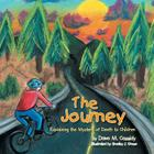 The Journey: Explaining the Mystery of Death to Children Cover Image