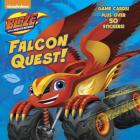Falcon Quest! (Blaze and the Monster Machines) Cover Image