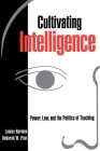 Cultivating Intelligence: Power, Law, and the Politics of Teaching (Critical America #54) Cover Image