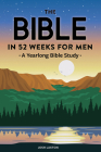 The Bible in 52 Weeks for Men: A Yearlong Bible Study Cover Image