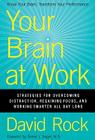 Your Brain at Work: Strategies for Overcoming Distraction, Regaining Focus, and Working Smarter All Day Long Cover Image