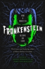 Frankenstein: How a Monster Became an Icon: The Science and Enduring Allure of Mary Shelley's Creation Cover Image