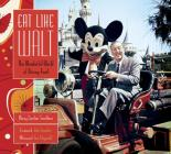 Eat Like Walt: The Wonderful World of Disney Food Cover Image