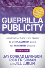 Guerrilla Publicity: Hundreds of Sure-Fire Tactics to Get Maximum Sales for Minimum Dollars Cover Image