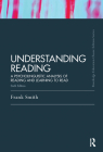Understanding Reading: A Psycholinguistic Analysis of Reading and Learning to Read, Sixth Edition (Routledge Education Classic Edition) Cover Image