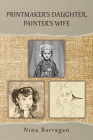 Printmaker's Daughter, Painter's Wife (Guernica World Editions) Cover Image