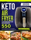 Keto Air Fryer Cookbook For Beginners: 550 Air Frying Recipes To Lose Weight Quick and Easy on the Ketogenic Diet Cover Image