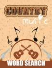 Country Music Word Search: All Time Favorite Country Music Stars from Classic Legends to Hit Singers Word Find Book - Artist Hall of Fame Puzzles Cover Image