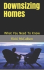Downsizing Homes: What You Need To Know Cover Image