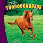 Thoroughbreds (World of Horses (Powerkids)) Cover Image