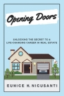 Opening Doors: Unlocking the Secret to a Life-Changing Career in Real Estate Cover Image