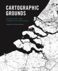 Cartographic Grounds: Projecting the Landscape Imaginary Cover Image