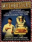 MythBusters: The Explosive Truth Behind 30 of the Most Perplexing Urban Legends of All Time Cover Image