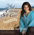 The Art of Extreme Self-Care: Transform Your Life One Month at a Time Cover Image