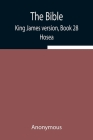 The Bible, King James version, Book 28; Hosea Cover Image